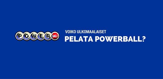 Voiko ulkomaalaiset pelata Power Ball lottoa