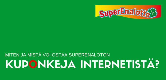 Miten ja mistä voi ostaa SuperEnaloton kuponkeja Internetistä?