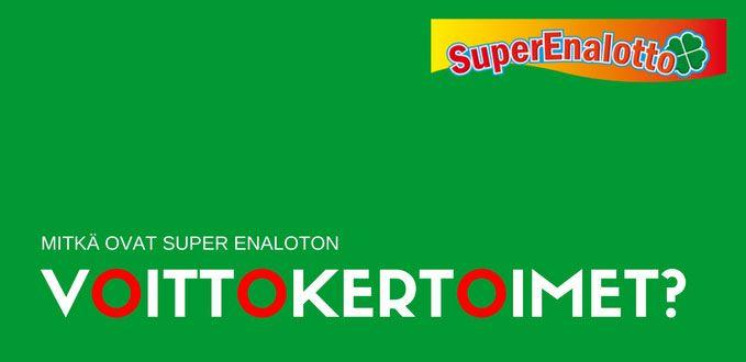 Mitkä ovat Super Enaloton voittokertoimet?