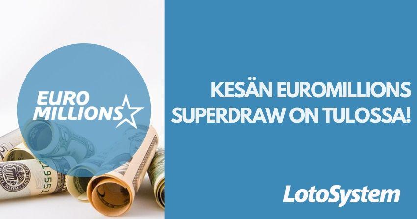 Kesän EuroMillions SuperDraw on tulossa