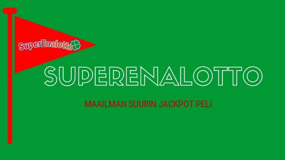 SuperEnalotto - Maailman suurin Jackpot peli